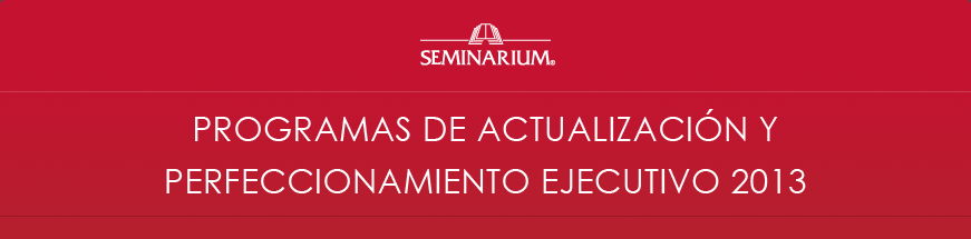 SEMINARIUM: PROGRAMAS DE ACTUALIZACI&Oacute;N Y PERFECCIONAMIENTO EJECUTIVO 2012